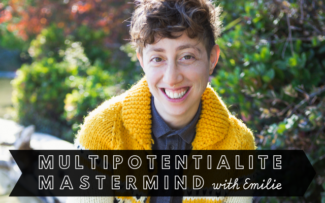 Multipotentialite Mastermind with Emilie Wapnick